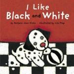 I Like Black and White by Barbara Jean Hicks