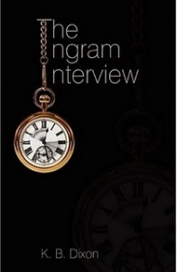 "Cover image from ""The Ingram Interview"" by K.B. Dixon"
