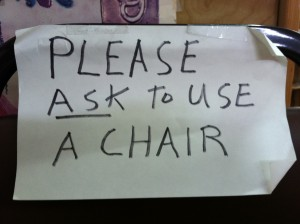Please ask to use a chair